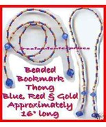 Beaded Bookmark Thong #14 Red-Blue-Gold Beads 16 inches NEW - $9.85