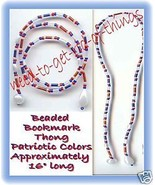 Beaded Bookmark Thong #09 Patriotic Color Beads 16 inch NEW - $9.85
