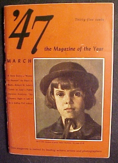 '47 Magazine of the Year March-First issue! Pearl S.Buck;Christopher LaFarge;EUC