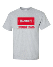 DANGER Ninjas and Pirates and Lasers and SH**  Funny College Men's Tee S... - $7.91+
