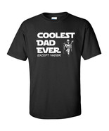 Coolest Dad Ever EXCEPT DARTH VADER Star Wars Fathers Day Men's Tee Shir... - $11.57+
