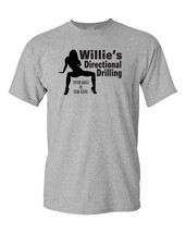 Willie's Directional Drilling Your Hole is Our Goal Funny Men's Tee Shir... - $13.85+