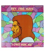 REV. ORIS MAYS & BOSTONIANS I Owe Him Me LP Records 70s Memphis TN Black... - $15.09