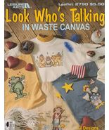 Look Who's Talking in Waste Canvas Cross Stitch... - $7.49