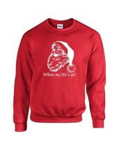 WHERE MY HO'S AT ? Santa Merry Christmas Xmas Funny Sweatshirt 567 - $19.95