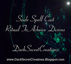Seidr Spell Cast Ritual To Acheive Desires, Coven Cast Spell - $100.00