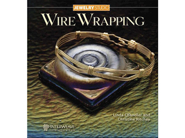 Jewelry Studio: Wire Wrapping by Linda Chandler and Christine Ritchey