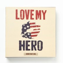 Home Decor sign Love My Hero Wall plaque Homefront Girl Series
