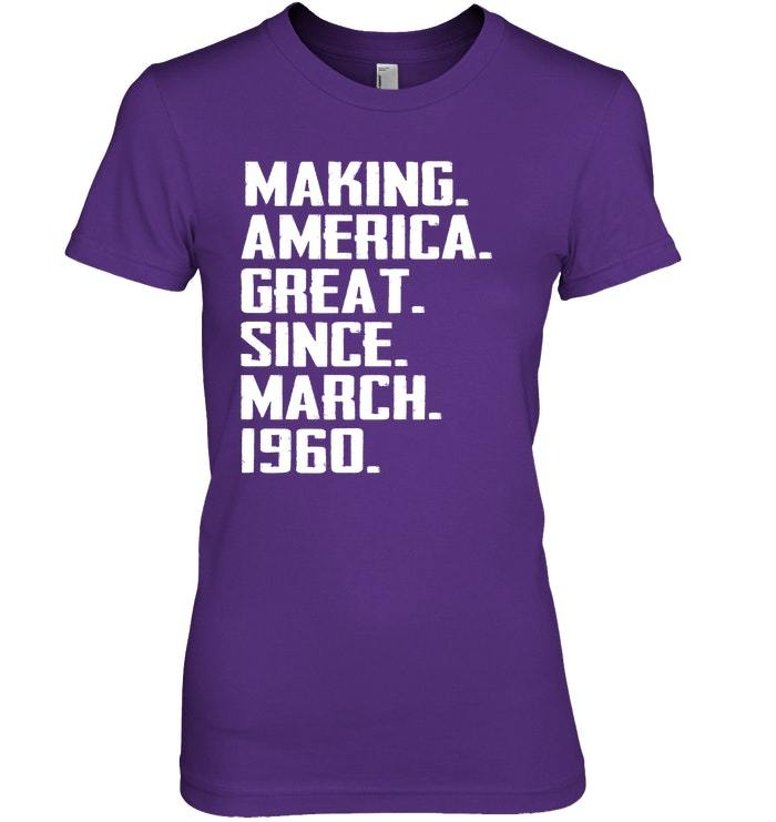 Making American Great Since March 1960 58th Birthday Shirt image 3