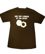 Funny T-shirt Are you looking at my Nuts penis naughty 69 cock humor vin... - $24.99