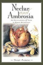 Nectar and Ambrosia: An Encyclopedia of Food in World Mythology [Hardcov... - $60.00