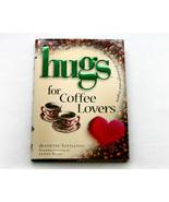 Inspirational Hugs for Coffee Lovers - $6.95