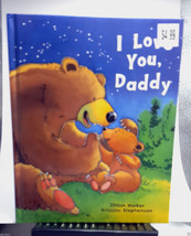 I Love You, Daddy (Hardcover) 2006 Childrens Book Bears Autism Donation - $4.99