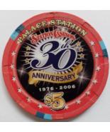 Palace Station 30th Anniversary 1976-2006 $5 Ltd Edition 1000 Casino Chi... - $9.95