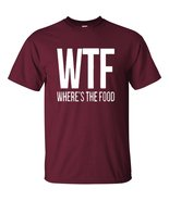 Adult WTF Wheres The Food Funny Novelty T Shirt... - $11.87