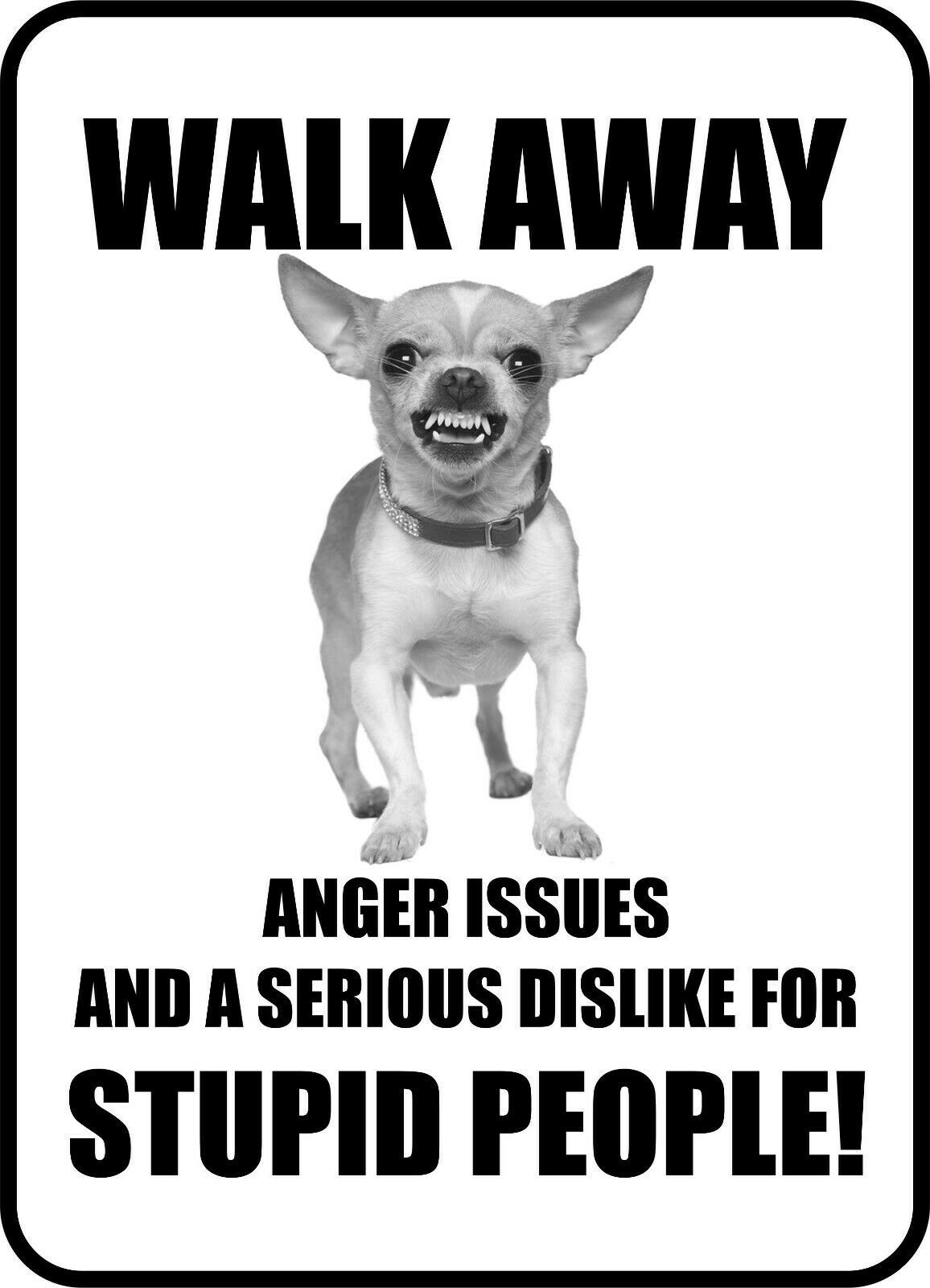 Primary image for #209 CHIHUAHUA WALK AWAY STUPID PEOPLE  DOG GATE FENCE SIGN