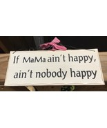 Primitive Wood Sign Home Decor - WP326 If Mama Ain't Happy  - $4.95