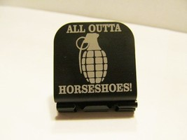 All Out Of Horseshoes W/Grenade Laser Etched Aluminum Hat Clip Black Bri... - $11.29