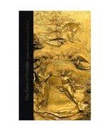The Gates of Paradise: Morenzo Ghiberti's Renaissance Masterpiece [Paper... - $19.95