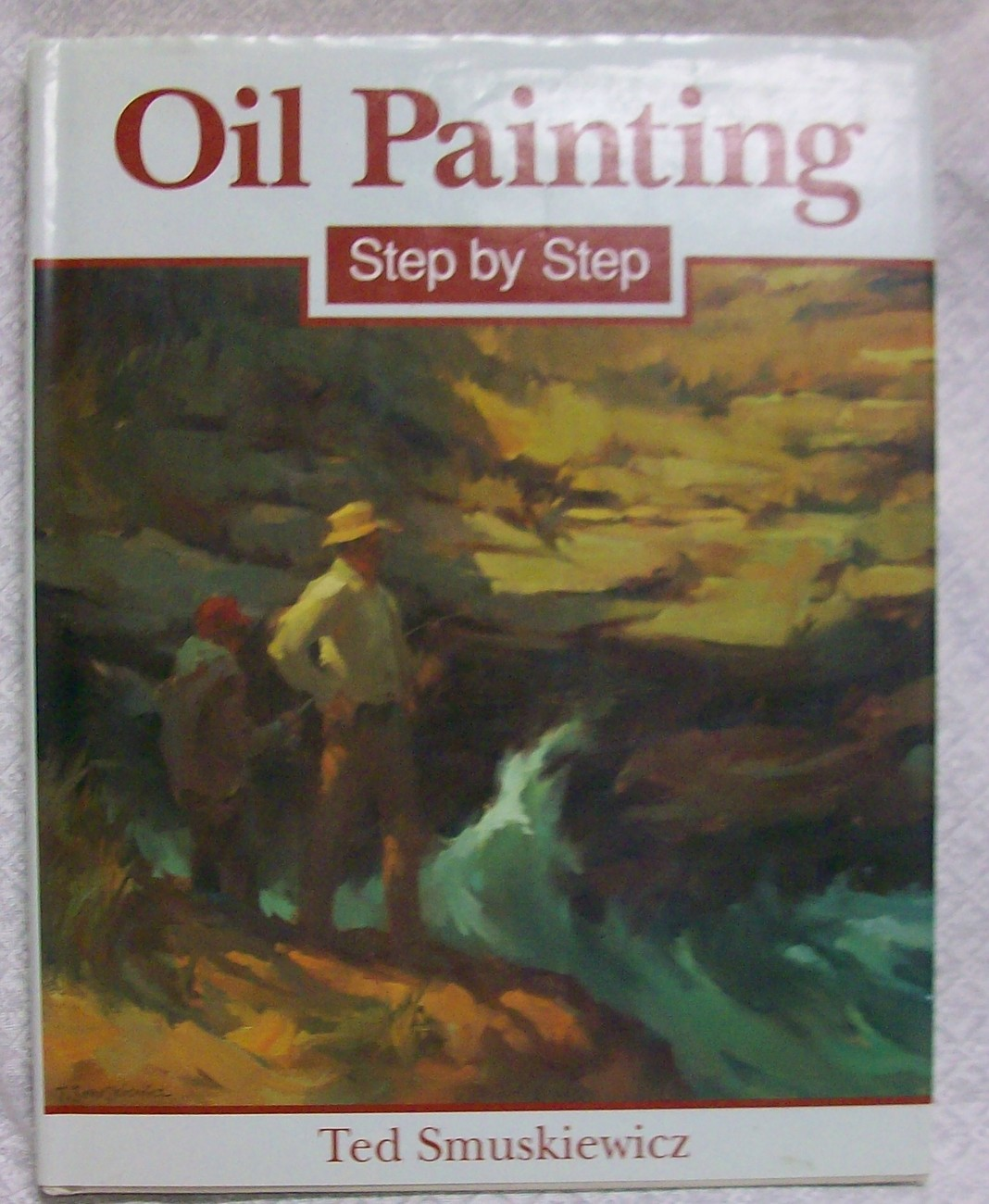 Oil Painting Step by Step by Smuskiewicz Ted