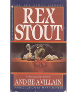 And Be A Villain Rex Stout Nero Wolf Mystery Thriller Suspense - $6.00