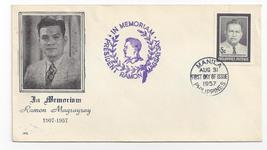 Philippines FDC 1957 In Memoriam President Magsaysay SC # 638 - $6.69