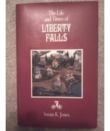 The Life and Times of Liberty Falls [Hardcover] [Jan 01, 1995] Jones, K.... - $14.97