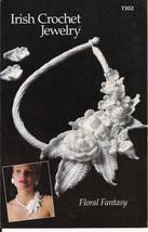 Irish Floral Fantasy crochet jewelry PATTERN necklace earrings 7302 - $8.77