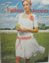 Leisure Arts Fresh Fashon Accent To Crochet 11 Accessories Projects Patt... - $10.75