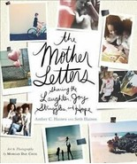 The Mother Letters : Sharing the Laughter, Joy, Struggles, and Hope by S... - $4.37