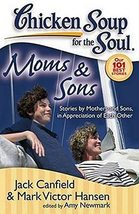 Chicken Soup for the Soul: Moms & Sons: Stories by Mothers and Sons, in ... - $11.28