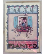 """Mary Engelbreit Graphic in 5 x 7 Clip Frame """"Bloom Where You Are Planted... - $15.00"""