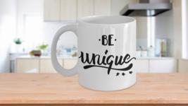 """""""Be Unique"""" Custom Made Mug - $14.99"""