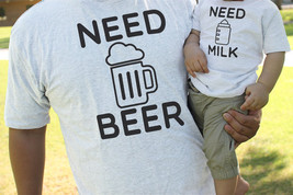 Matching Daddy T-Shirts and Baby t-shirt - Need Beer and Milk Infant Tees  - $30.00