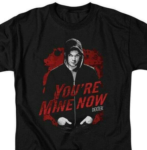 Dexter T-shirt You're Mine Now TV horror show cotton graphic tee SHO306 Black