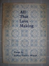 1961 ALL THAT LOVE MAKING Robley C. Wilson [1ST... - $25.00