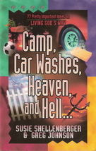 Camp, Car Washes, Heaven and Hell by Susie Shellenberger and Greg Johnson  - $3.00