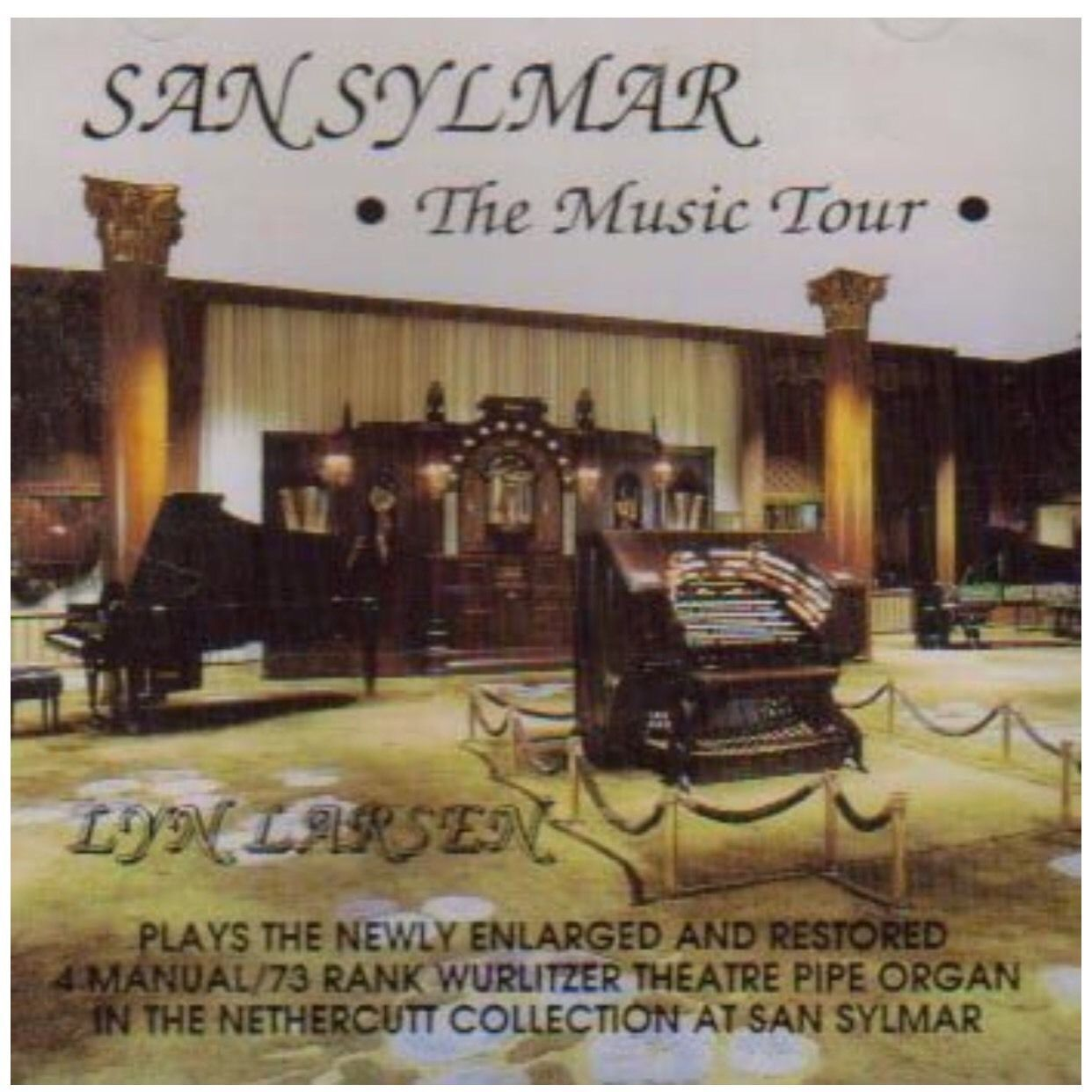 San Sylmar The Music Tour Lyn Larsen Manual Rank Wurlitzer Theater Organ Bonus