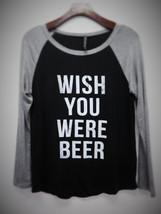 Wish You Were Beer Womens Long Sleeve - $19.99