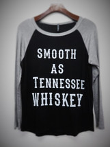 Smooth as Tennessee Whiskey Womens Long Sleeve - $19.99