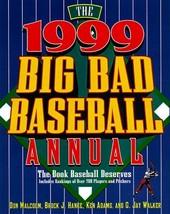 The 1999 Big Bad Baseball Annual: The Book Baseball Deserves Hanke, Brock J.; Ad