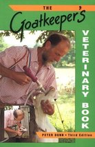 The Goatkeeper's Veterinary Book [Jul 01, 1998] Dunn, Peter - $6.92