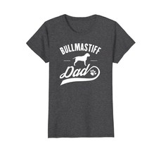 Bullmastiff Dog Dad T-Shirt - Dog Owner Lover T-Shirt - $19.99+