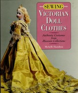 Sewing Victorian Doll Clothes by Hamilton 1996 History Patterns Costumes - $22.99