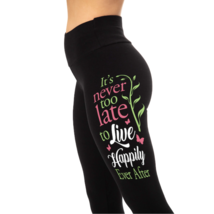 It's never too late to live happily ever after - Leggings - $39.99