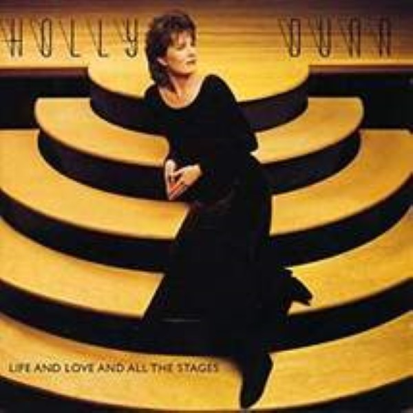 Primary image for Life And Love And All The Stages by Holly Dunn Cd