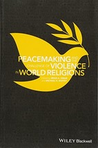 Peacemaking and the Challenge of Violence in World Religions - $33.52