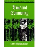 Time and Community: Studies in Liturgical History and Theology [Paperbac... - $39.95