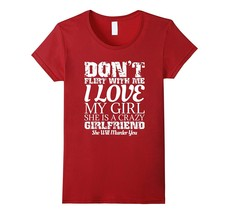 Best New Shirts - Don't Flirt With Me My Girlfriend Is Crazy Funny T-Shi... - $19.95+