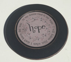 33082H  Wood Plate Hope - At my lowest God is my hope. I will follow Him when I - $10.95
